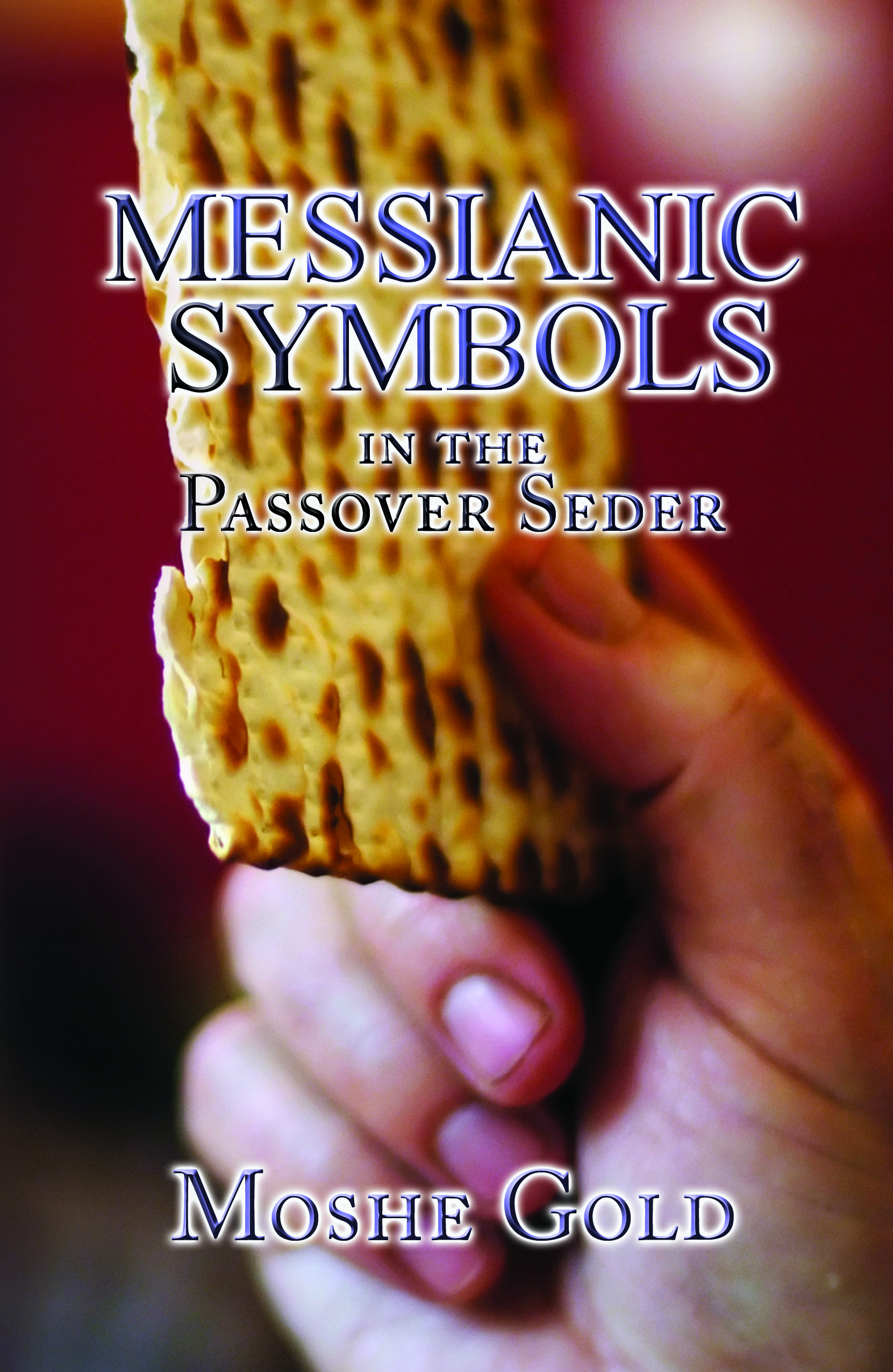 Messianic Symbols in the Passover Seder